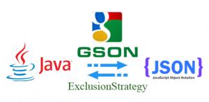 Hướng dẫn sử dụng Gson ExclusionStrategy