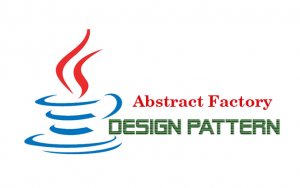 Hướng dẫn Java Design Pattern – Abstract Factory