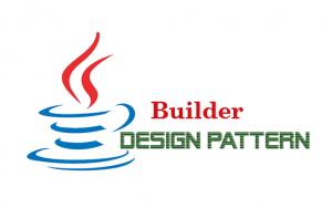 Hướng dẫn Java Design Pattern – Builder