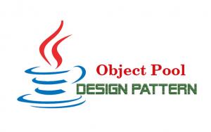 Hướng dẫn Java Design Pattern – Object Pool