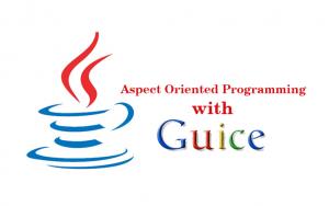 Giới thiệu Google Guice – Aspect Oriented Programming (AOP)