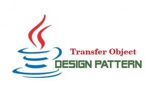 Hướng dẫn Java Design Pattern – Transfer Object