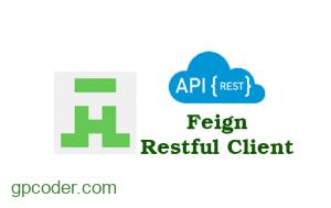 Giới thiệu Feign – Tạo ứng dụng Java RESTful Client không cần code implement