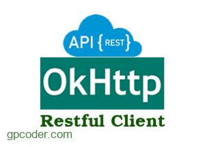 Tạo ứng dụng Java RESTful Client với thư viện OkHttp