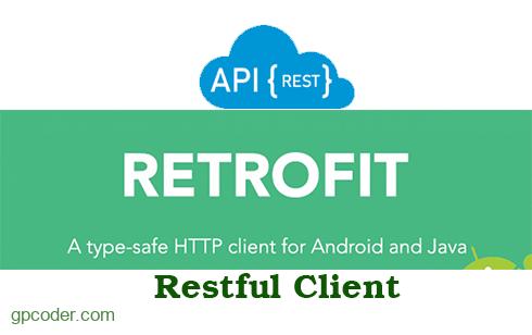 Tạo ứng dụng Java RESTful Client với thư viện Retrofit - GP Coder