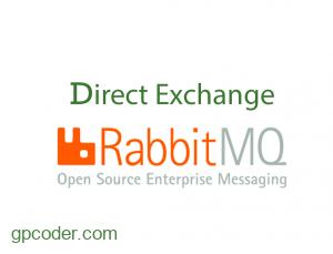 Sử dụng Direct Exchange trong RabbitMQ
