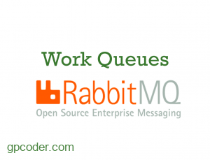Work Queues trong RabbitMQ